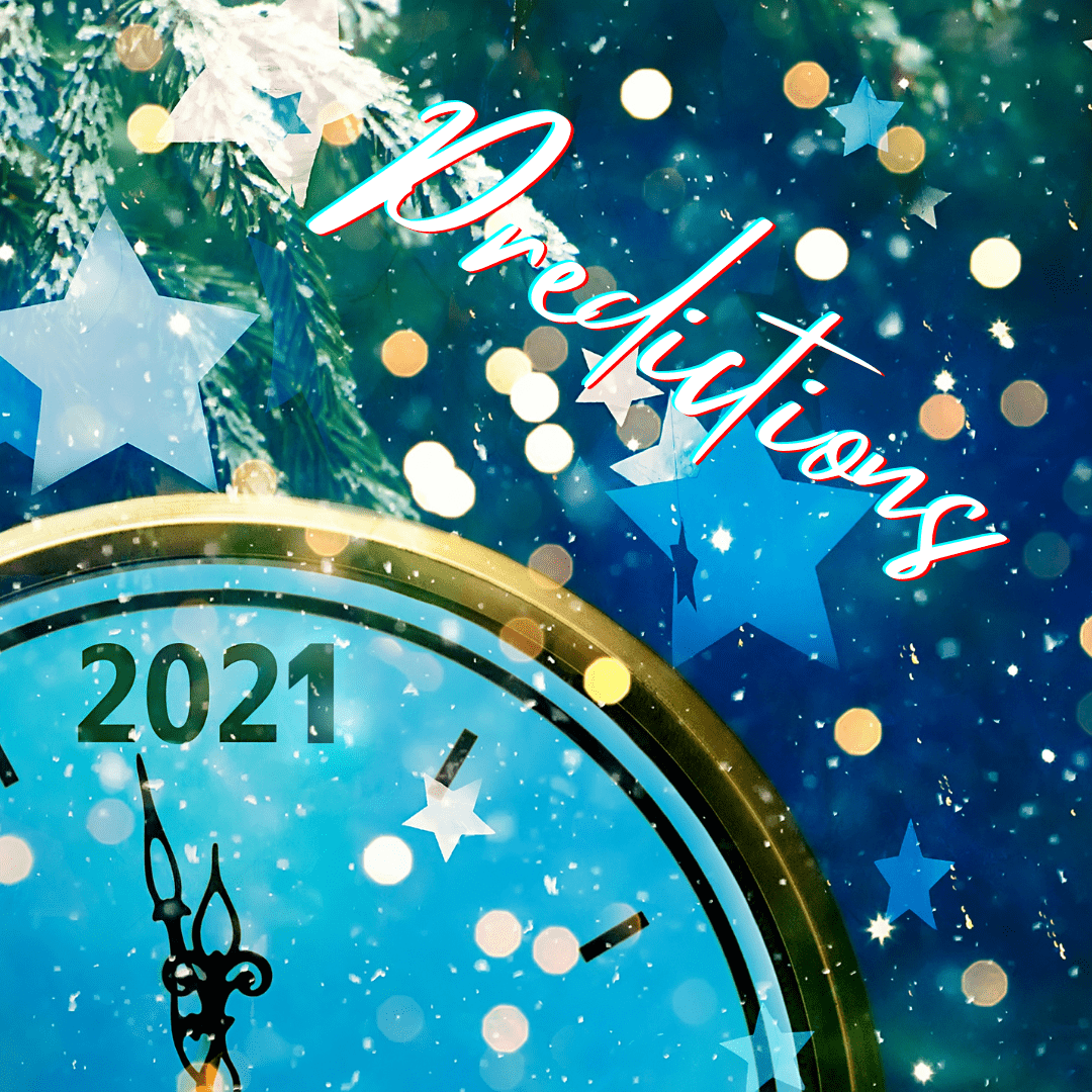 2021 Predictions the Year Ahead